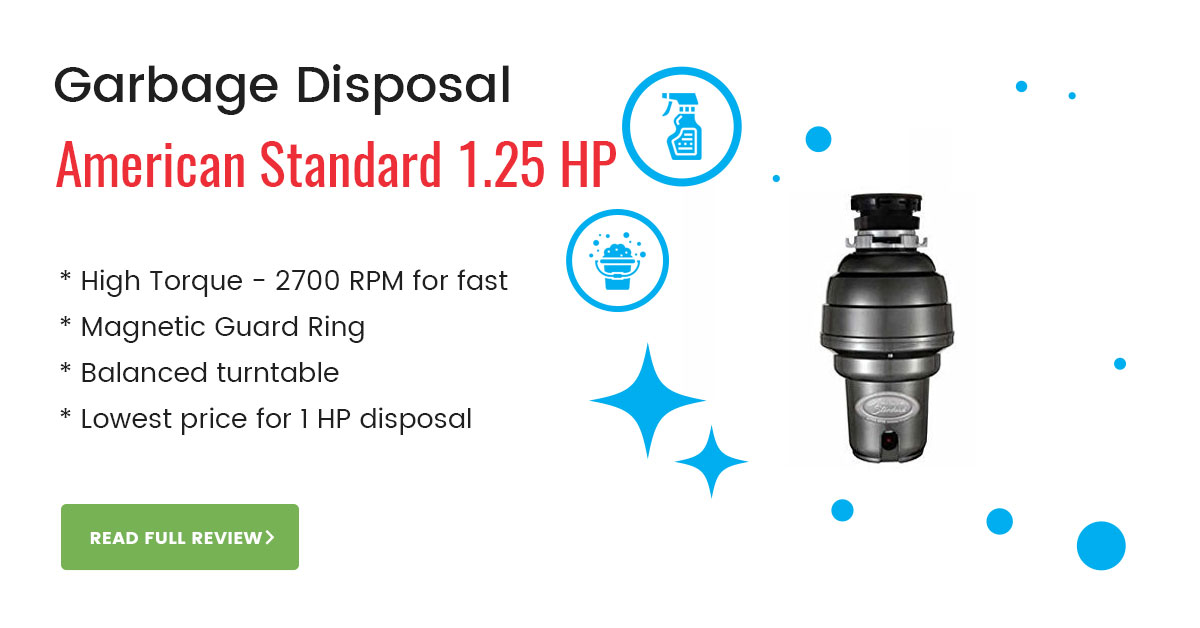 American Standard  Garbage Disposal 1.25 HP [Review & Comparison]