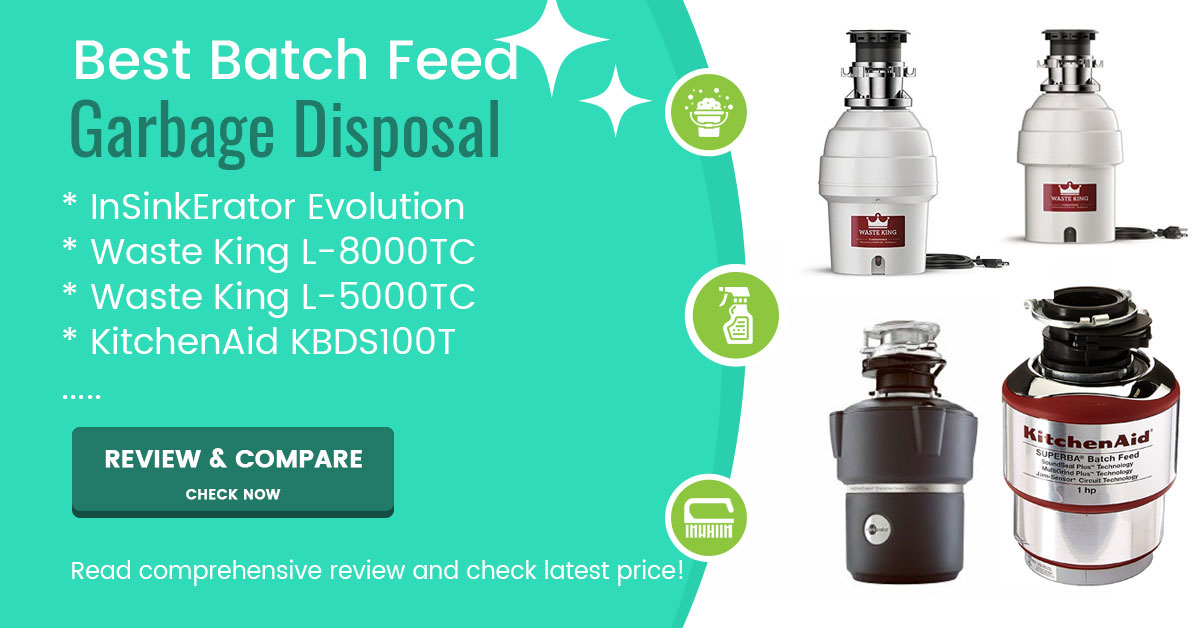 best batch feed garbage disposals