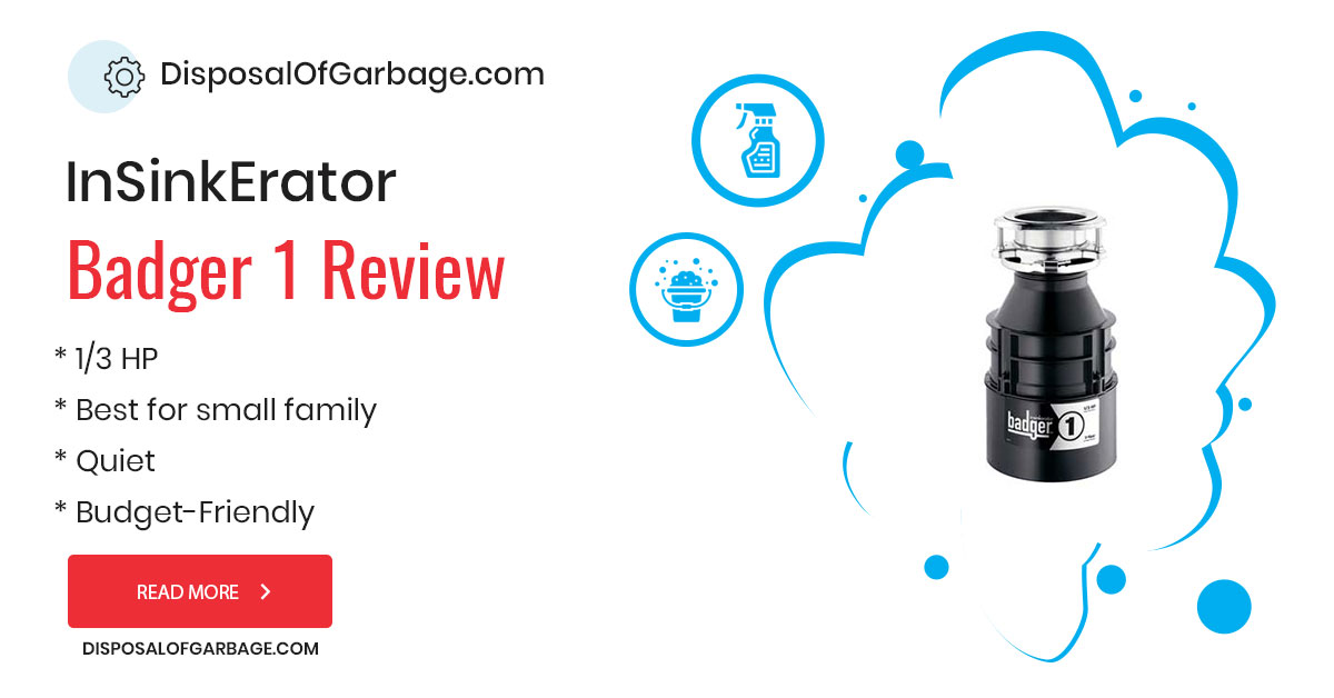 InSinkErator Badger 1 1/3 HP Garbage Disposal Review