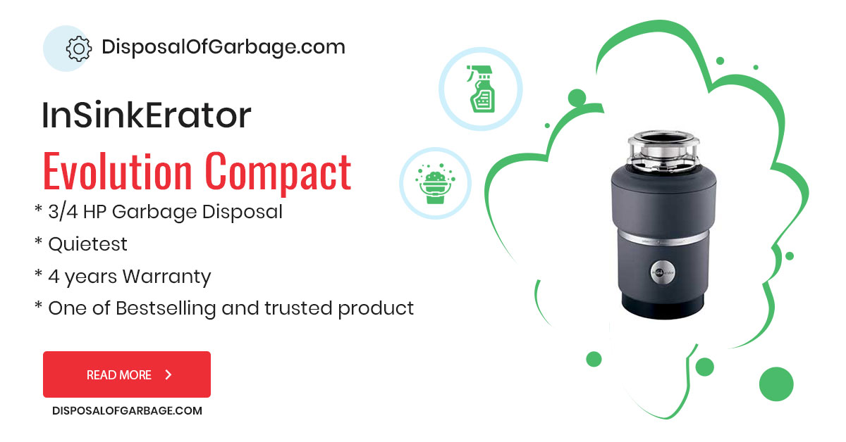 InSinkErator Evolution Compact 3/4 HP Garbage Disposer Review