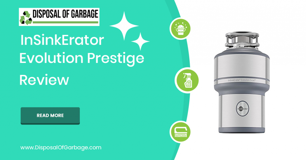 insinkerator Evolution Prestige review