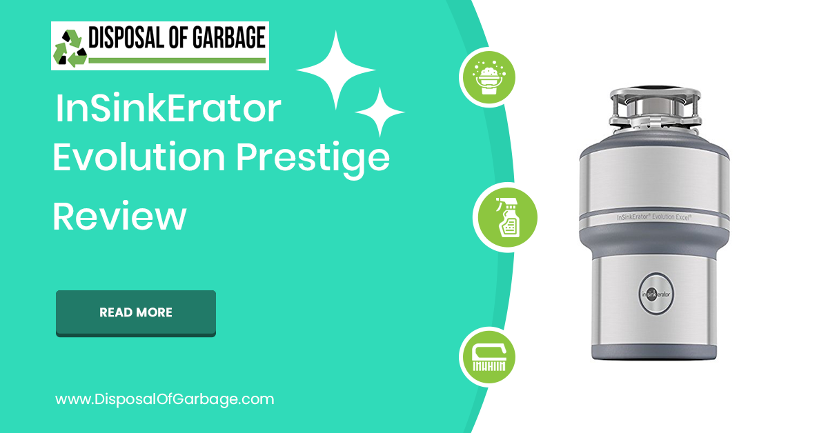 InSinkErator Evolution Prestige 1 HP Garbage Disposal Review