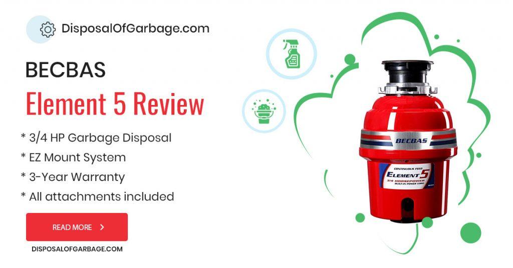 BECBAS ELEMENT 5 Garbage Disposal review